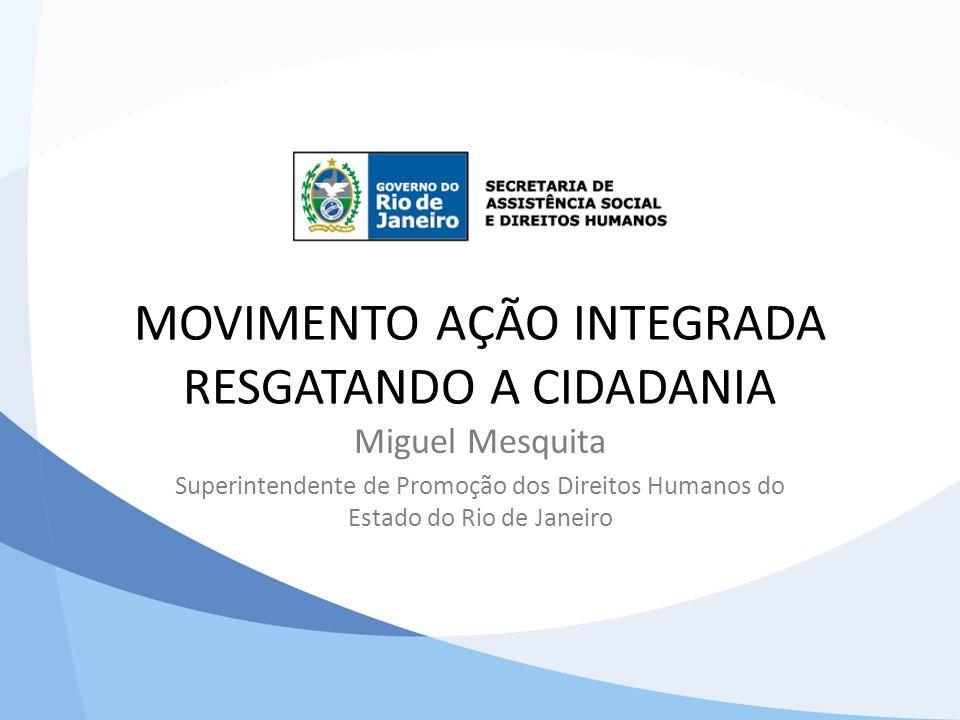 MOVIMENTO AÇÃO INTEGRADA RESGATANDO A CIDADANIA