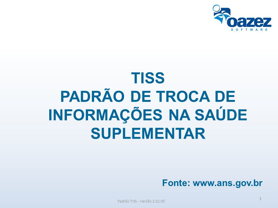 TISS PADRÃO DE TROCA DE INFORMAÇÕES NA SAÚDE SUPLEMENTAR