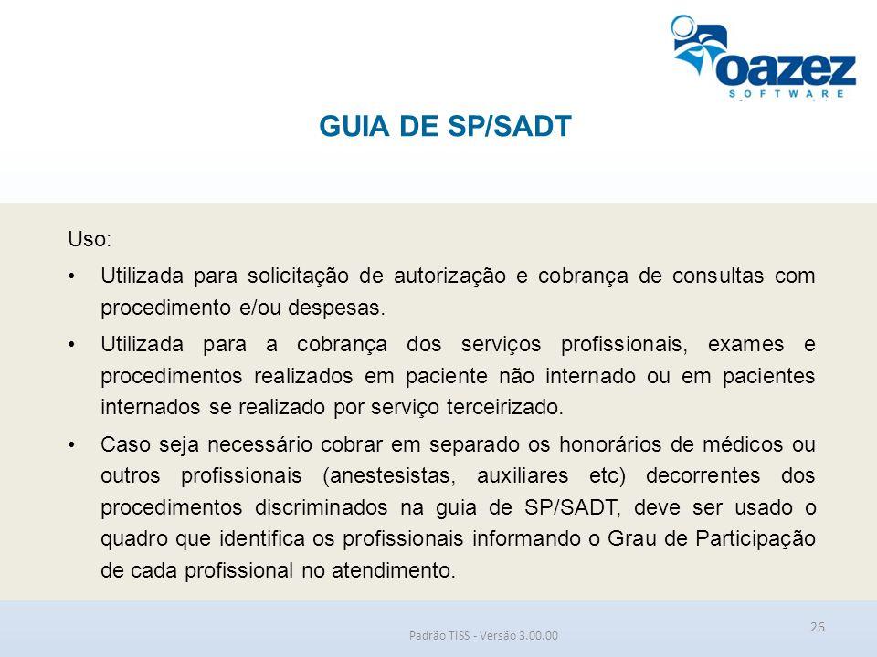 GUIA DE SP/SADT Uso: Utilizada para solicitação de autorização e cobrança de consultas com procedimento e/ou despesas.