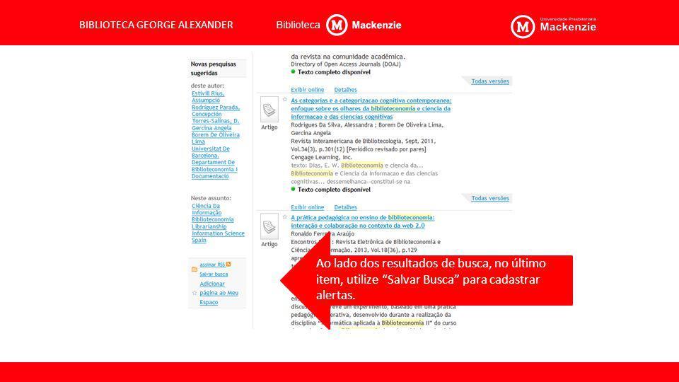 Ao lado dos resultados de busca, no último item, utilize Salvar Busca para cadastrar alertas.