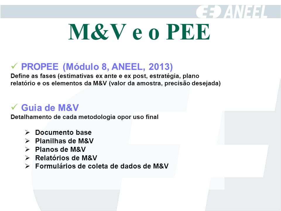 M&V e o PEE PROPEE (Módulo 8, ANEEL, 2013) Guia de M&V Documento base