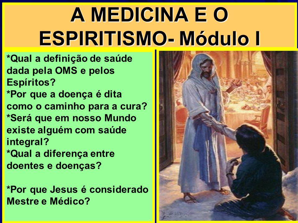 A MEDICINA E O ESPIRITISMO- Módulo I