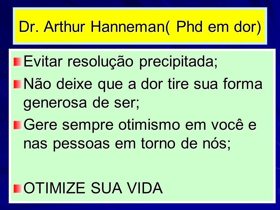 Dr. Arthur Hanneman( Phd em dor)