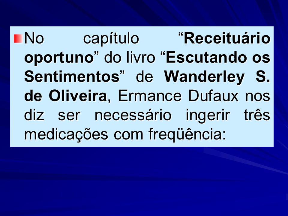 No capítulo Receituário oportuno do livro Escutando os Sentimentos de Wanderley S.