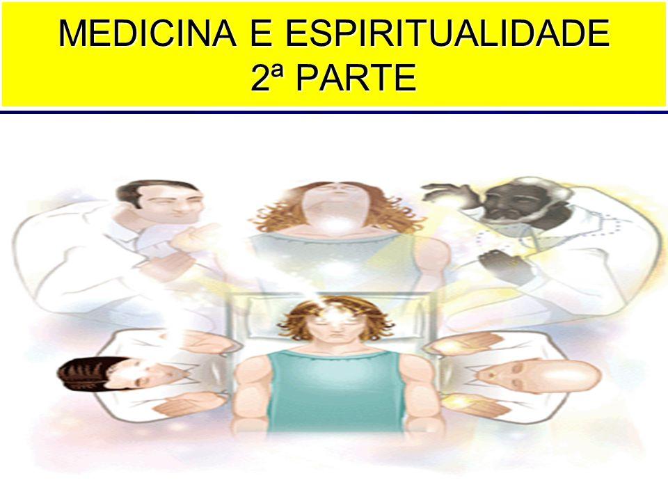MEDICINA E ESPIRITUALIDADE 2ª PARTE