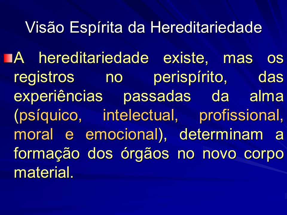 Visão Espírita da Hereditariedade