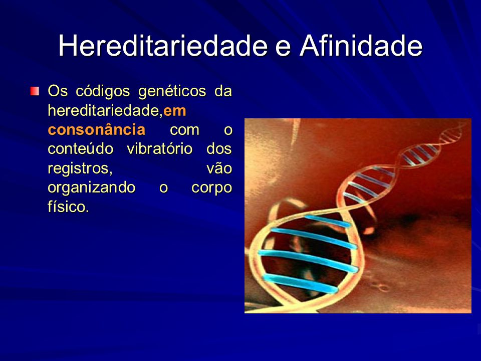 Hereditariedade e Afinidade
