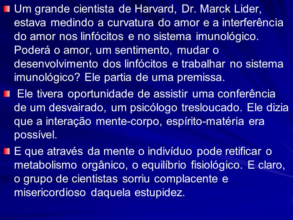 Um grande cientista de Harvard, Dr