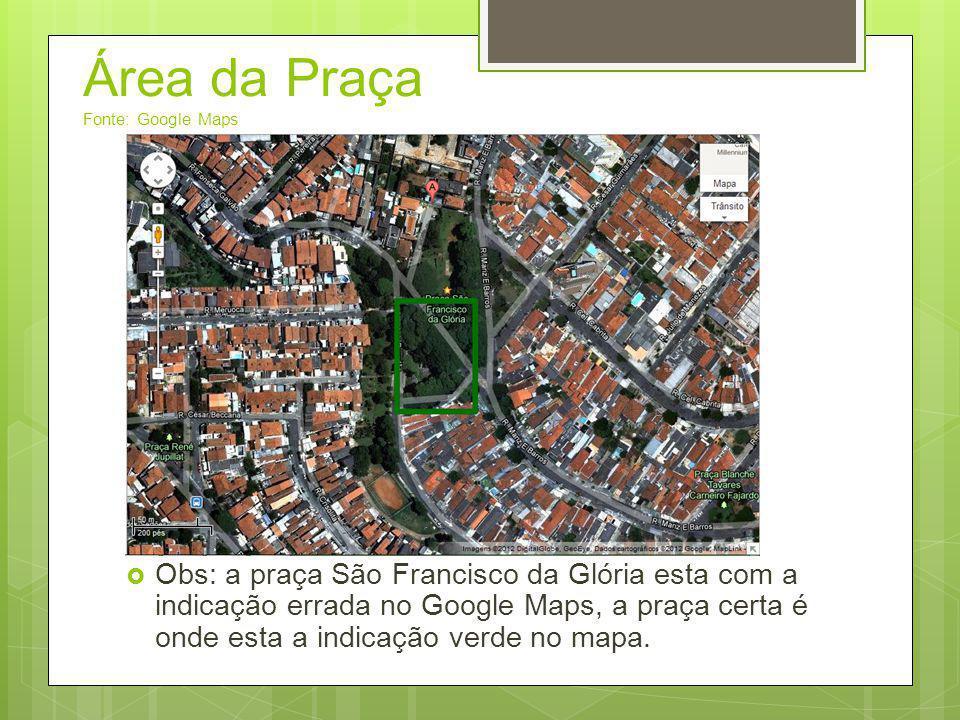 Área da Praça Fonte: Google Maps