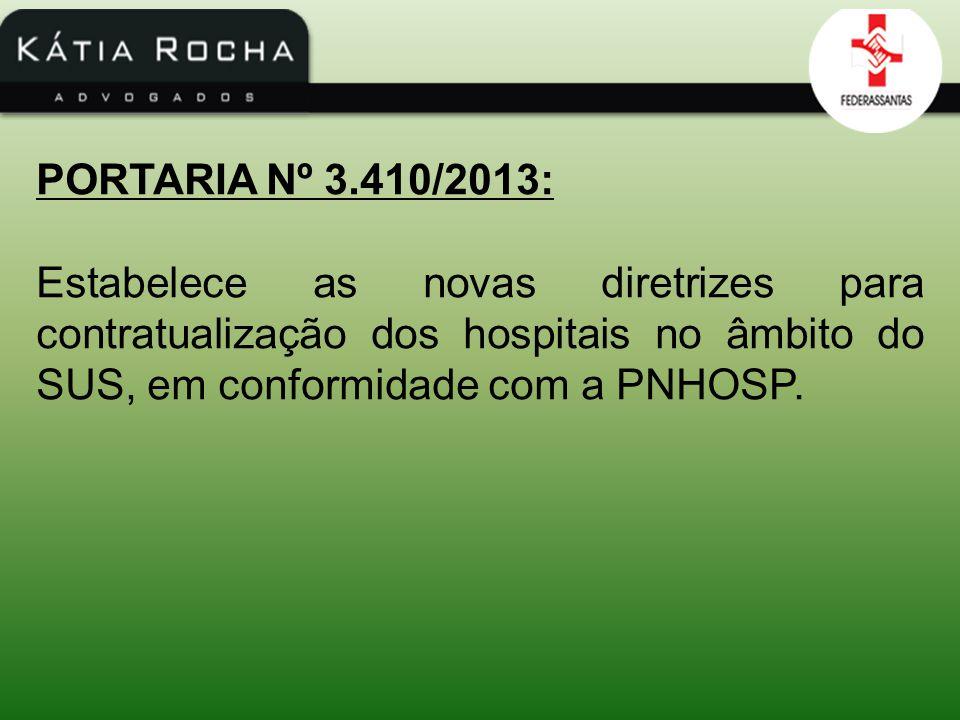PORTARIA Nº 3.410/2013: Estabelece as novas diretrizes para contratualização dos hospitais no âmbito do SUS, em conformidade com a PNHOSP.