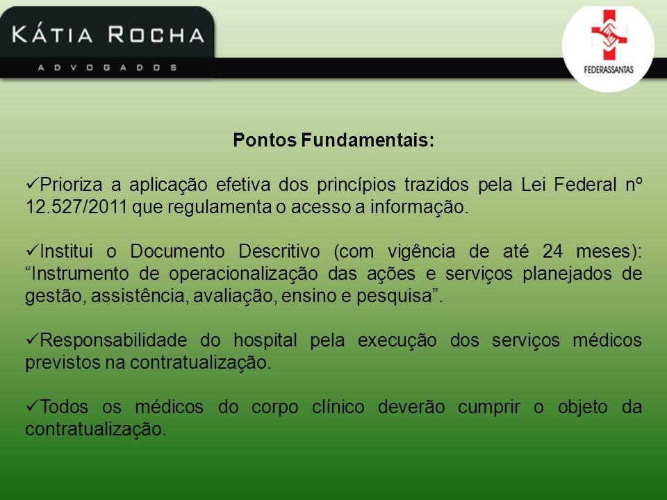 Pontos Fundamentais: Prioriza a aplicação efetiva dos princípios trazidos pela Lei Federal nº 12.527/2011 que regulamenta o acesso a informação.