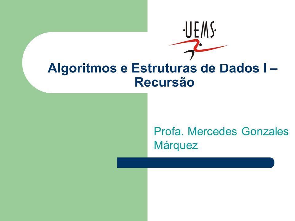 Algoritmos e Estruturas de Dados I – Recursão