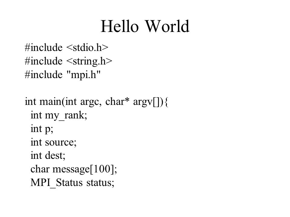 Hello World #include <stdio.h> #include <string.h>