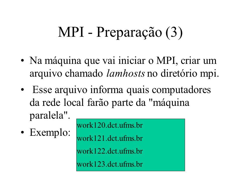 MPI - Preparação (3) Na máquina que vai iniciar o MPI, criar um arquivo chamado lamhosts no diretório mpi.