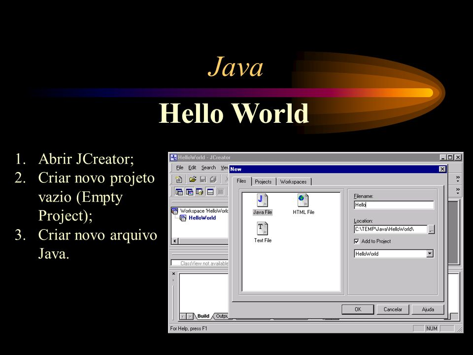 Java Hello World Abrir JCreator;