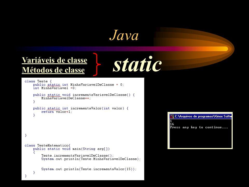 Java static Variáveis de classe Métodos de classe