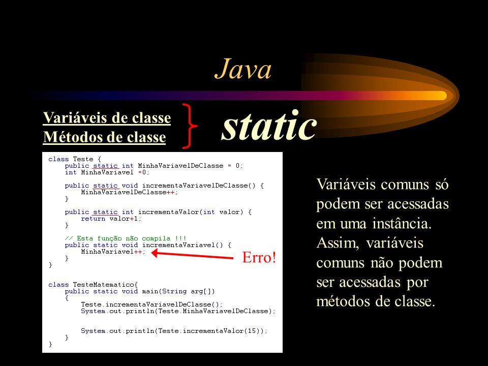 static Java Variáveis de classe Métodos de classe