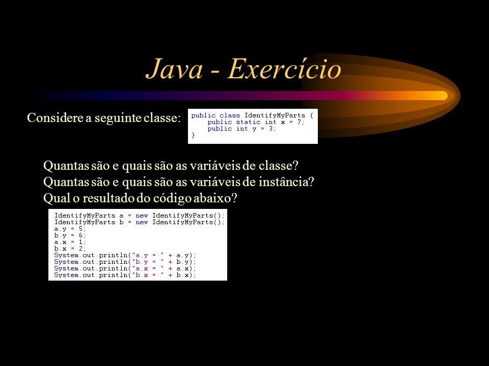 Java - Exercício Considere a seguinte classe:
