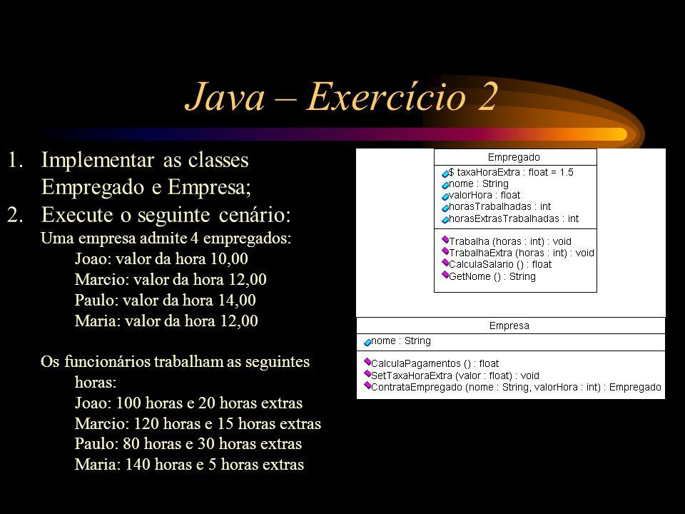 Java – Exercício 2 Implementar as classes Empregado e Empresa;