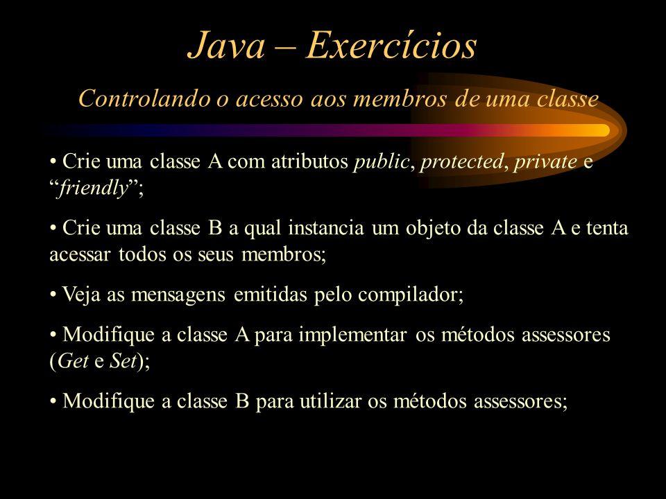Java – Exercícios Controlando o acesso aos membros de uma classe