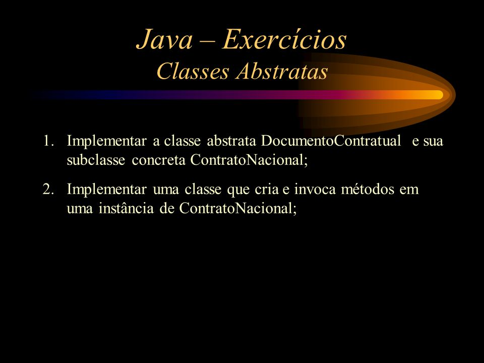 Java – Exercícios Classes Abstratas