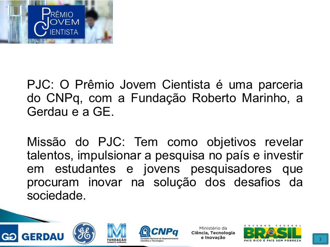 PJC: O Prêmio Jovem Cientista é uma parceria do CNPq, com a Fundação Roberto Marinho, a Gerdau e a GE.