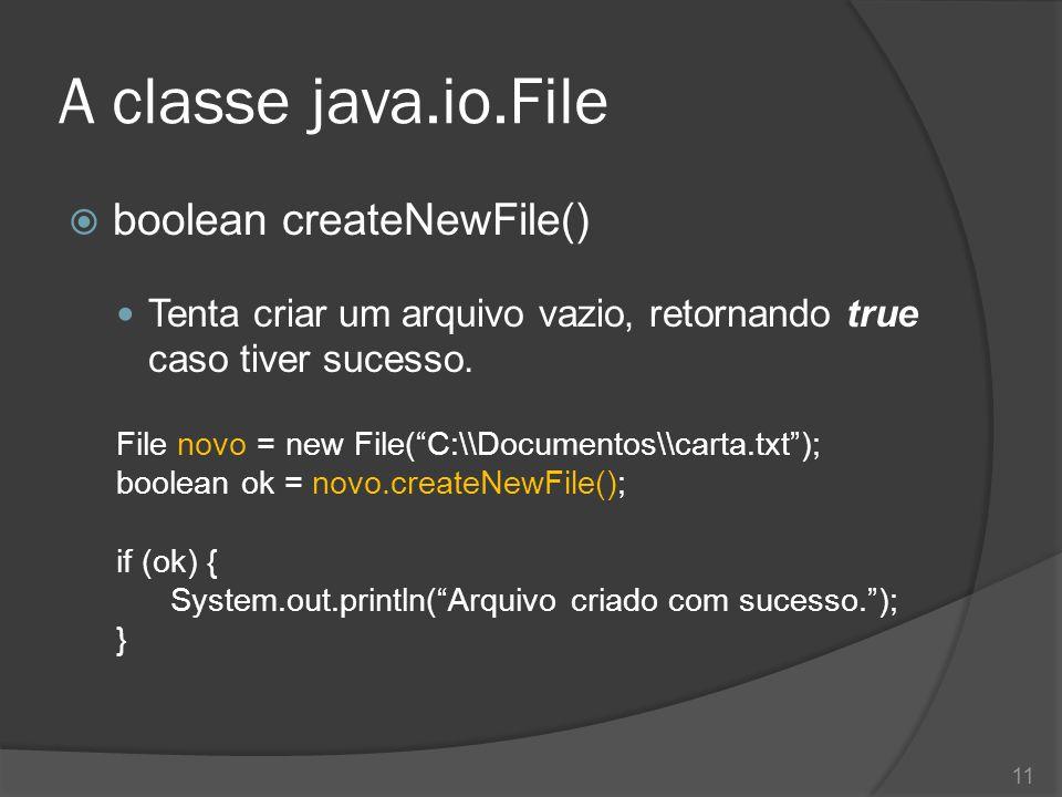 A classe java.io.File boolean createNewFile()