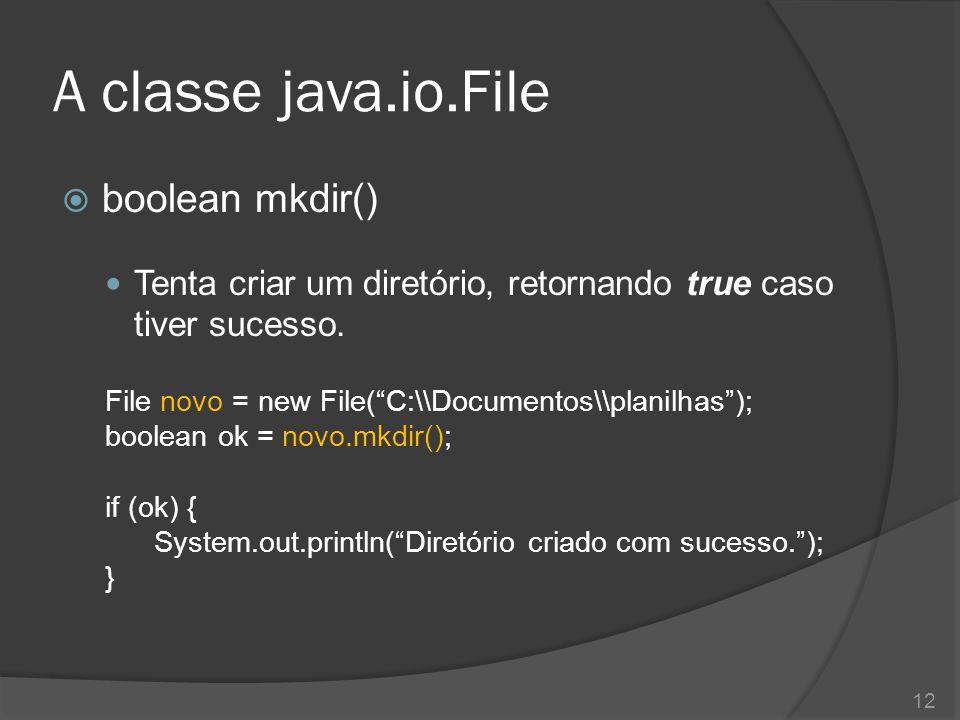A classe java.io.File boolean mkdir()