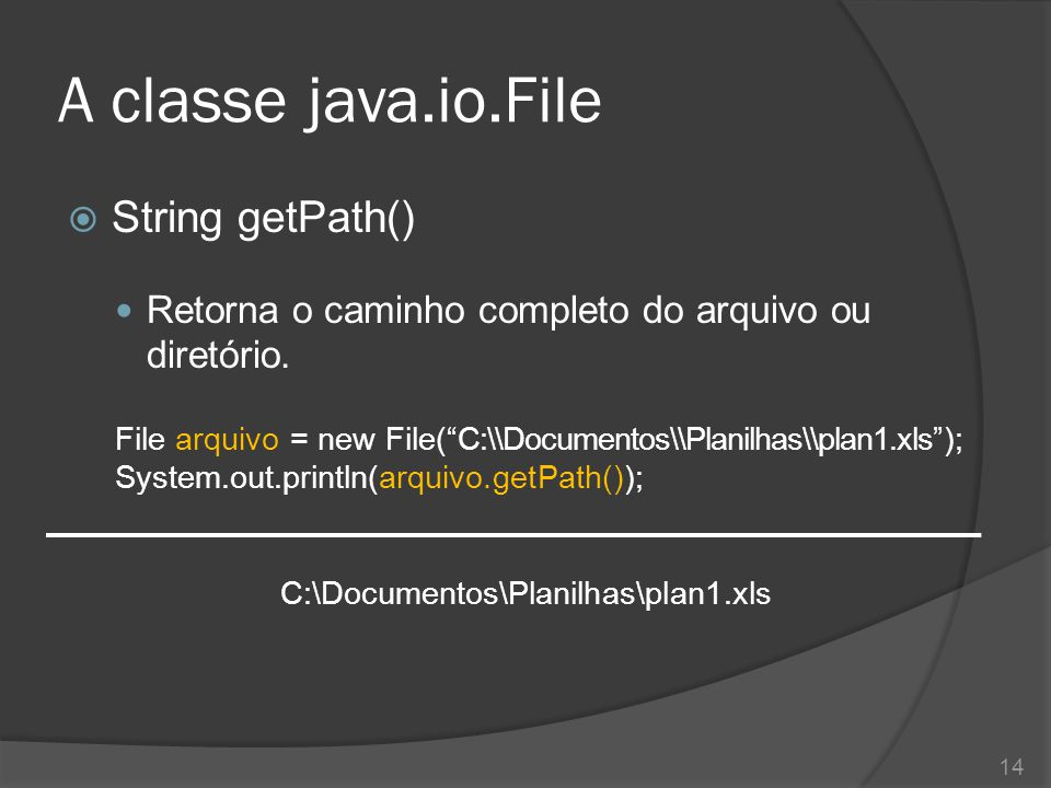 A classe java.io.File String getPath()