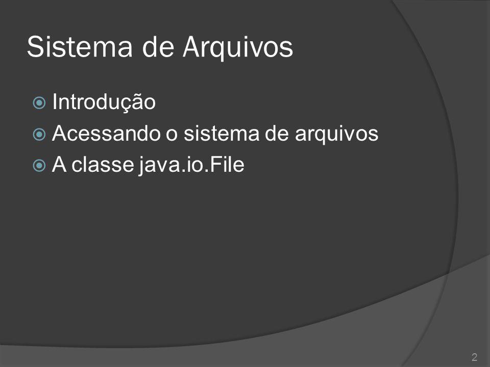 Sistema de Arquivos Introdução Acessando o sistema de arquivos