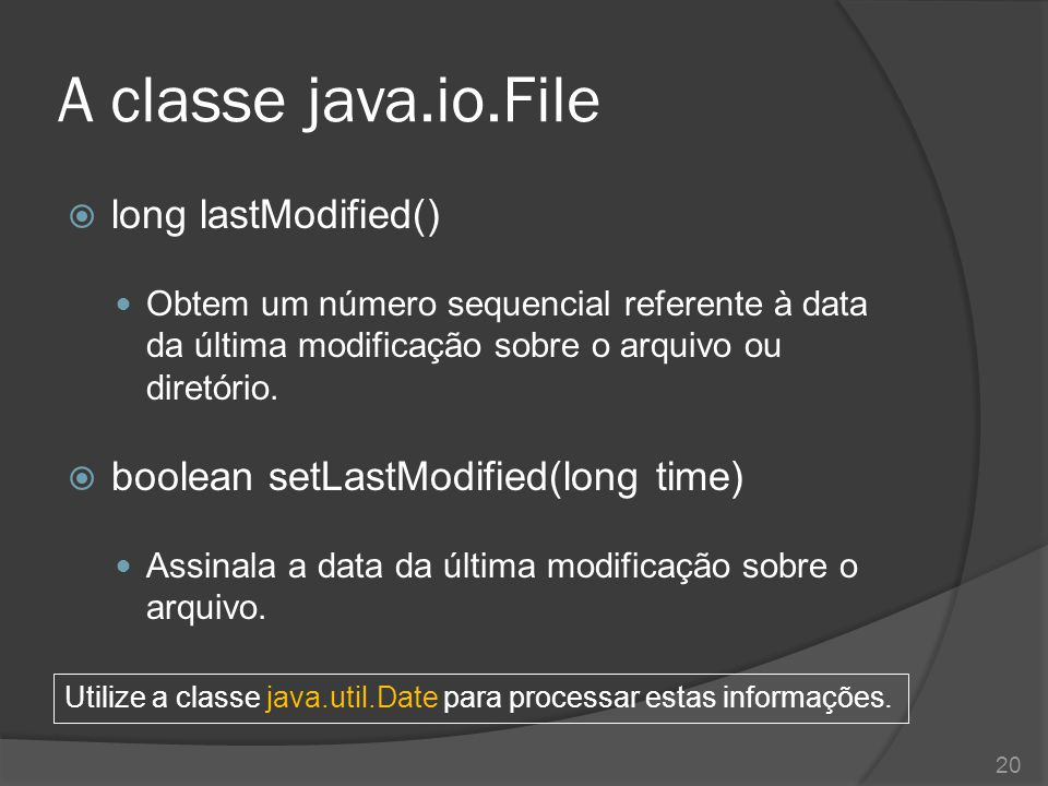 A classe java.io.File long lastModified()
