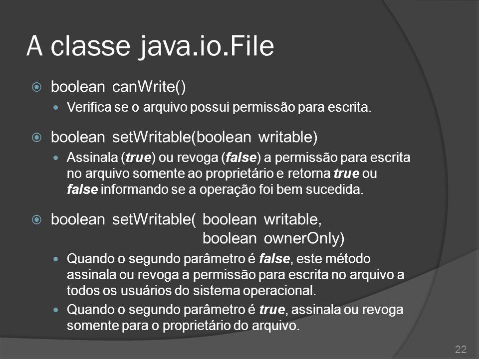 A classe java.io.File boolean canWrite()