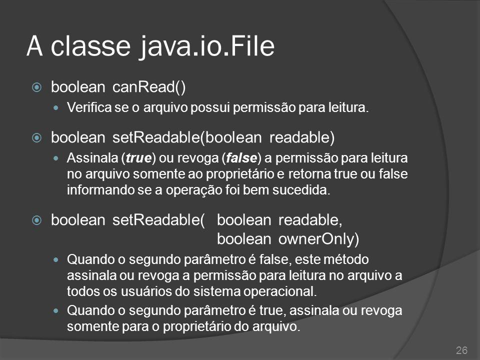 A classe java.io.File boolean canRead()