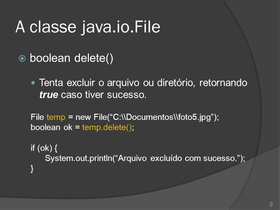 A classe java.io.File boolean delete()