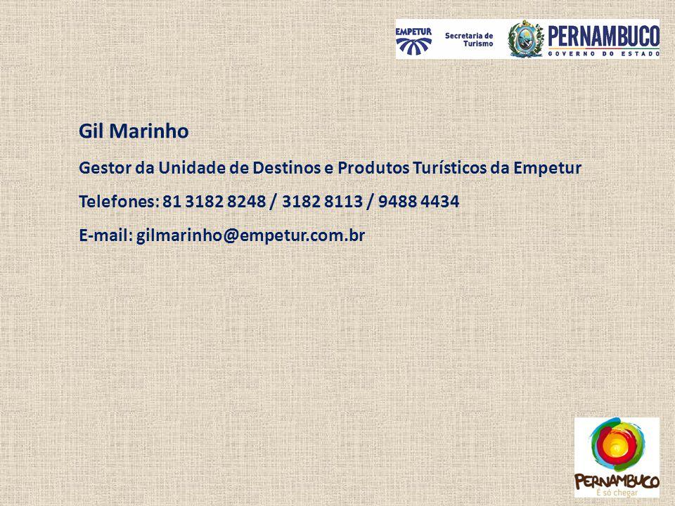 Gil Marinho Gestor da Unidade de Destinos e Produtos Turísticos da Empetur. Telefones: 81 3182 8248 / 3182 8113 / 9488 4434.