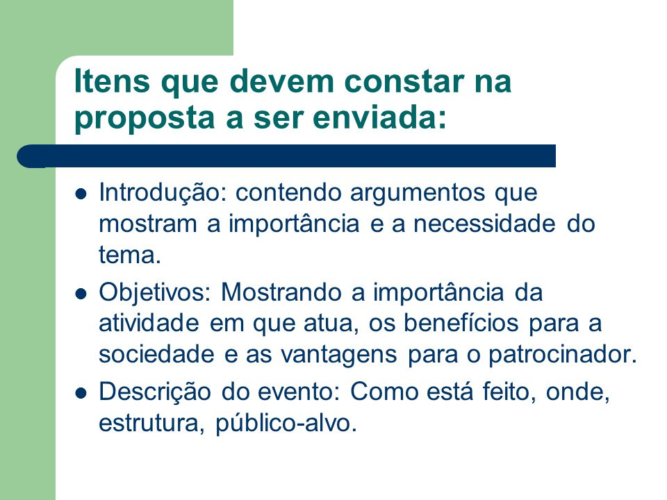 Itens que devem constar na proposta a ser enviada: