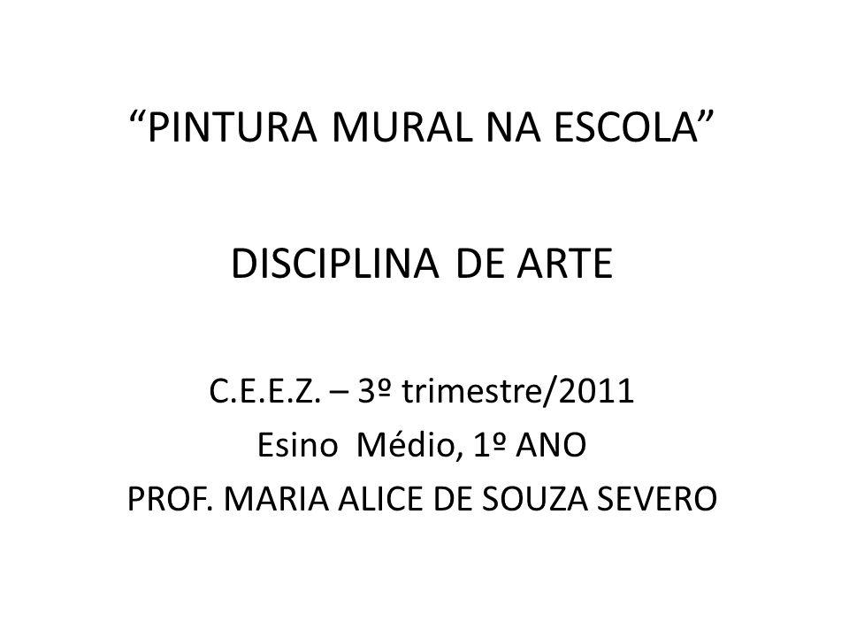 PINTURA MURAL NA ESCOLA DISCIPLINA DE ARTE
