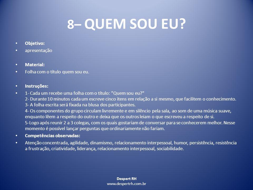 8– QUEM SOU EU Objetivo: apresentação Material: