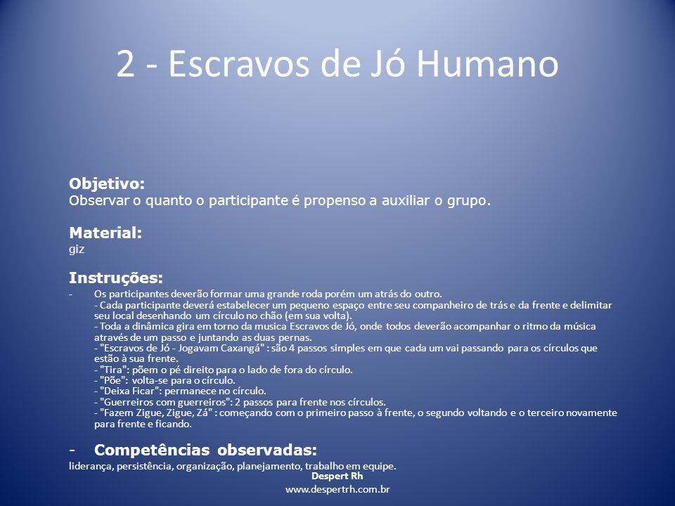2 - Escravos de Jó Humano Objetivo: Material: Instruções: