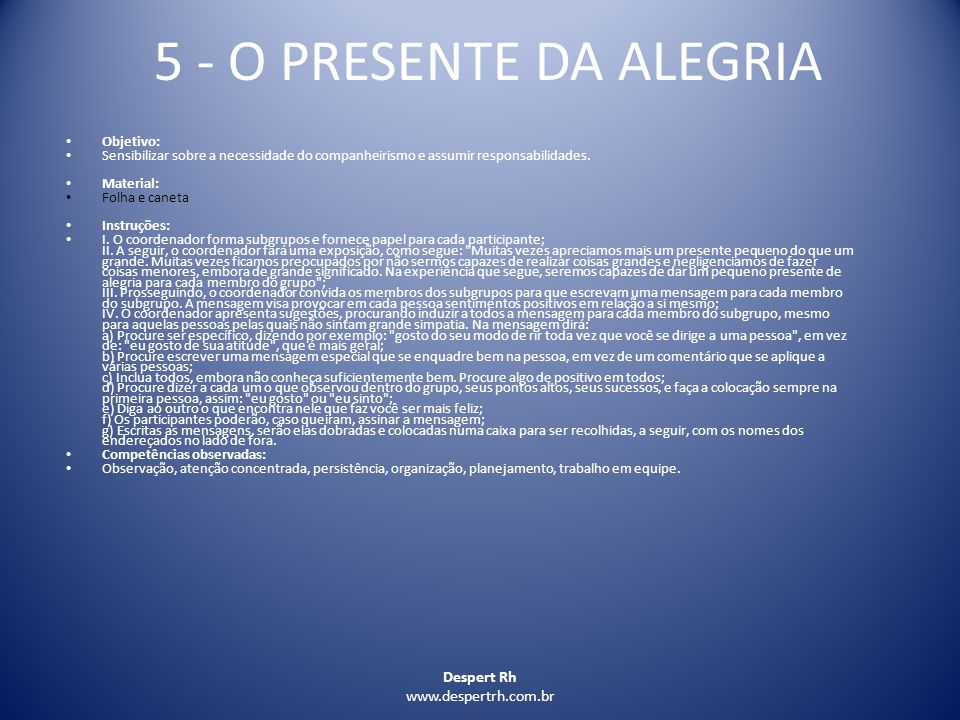 5 - O PRESENTE DA ALEGRIA Despert Rh www.despertrh.com.br Objetivo: