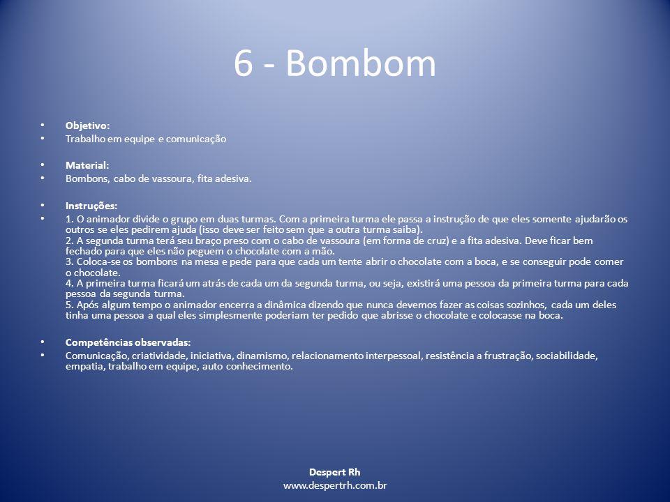 6 - Bombom Objetivo: Trabalho em equipe e comunicação Material: