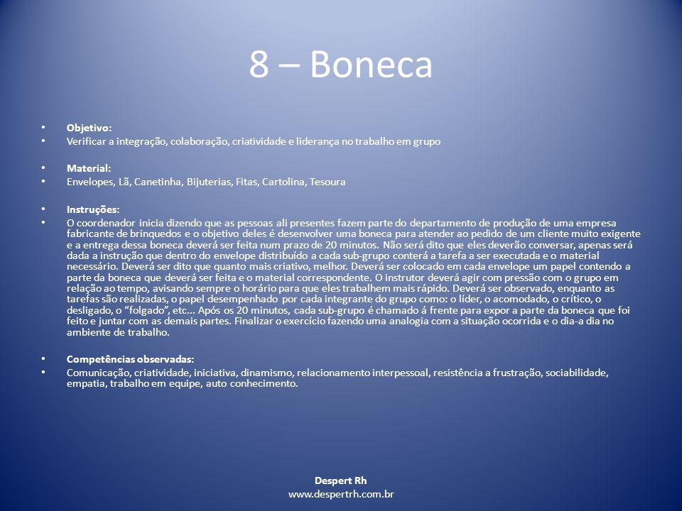 8 – Boneca Objetivo: Verificar a integração, colaboração, criatividade e liderança no trabalho em grupo.