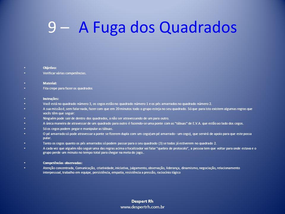 9 – A Fuga dos Quadrados Despert Rh www.despertrh.com.br Objetivo:
