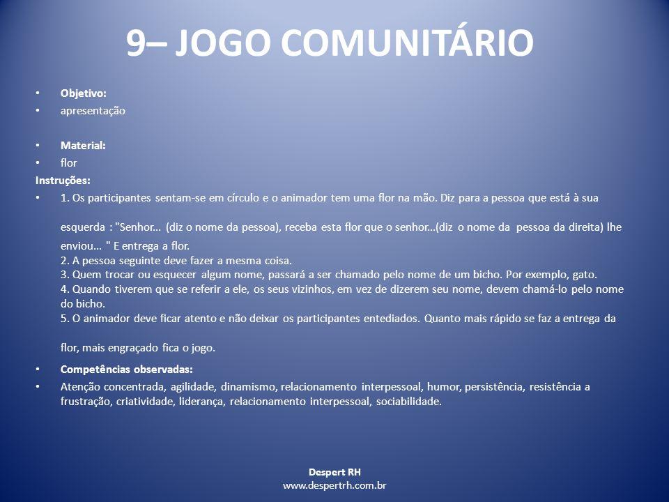 9– JOGO COMUNITÁRIO Objetivo: apresentação Material: flor Instruções: