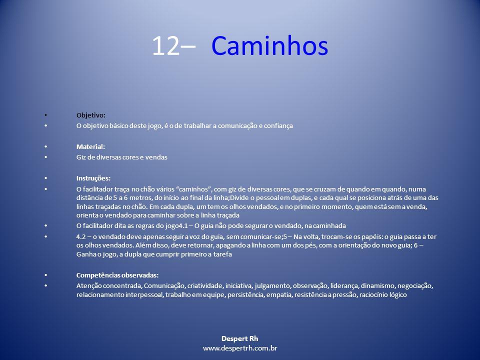 12– Caminhos Despert Rh www.despertrh.com.br Objetivo: