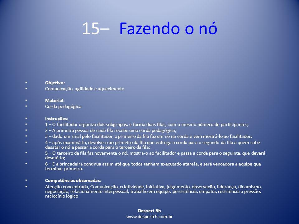15– Fazendo o nó Objetivo: Comunicação, agilidade e aquecimento