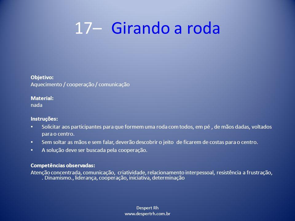 17– Girando a roda Objetivo: Aquecimento / cooperação / comunicação