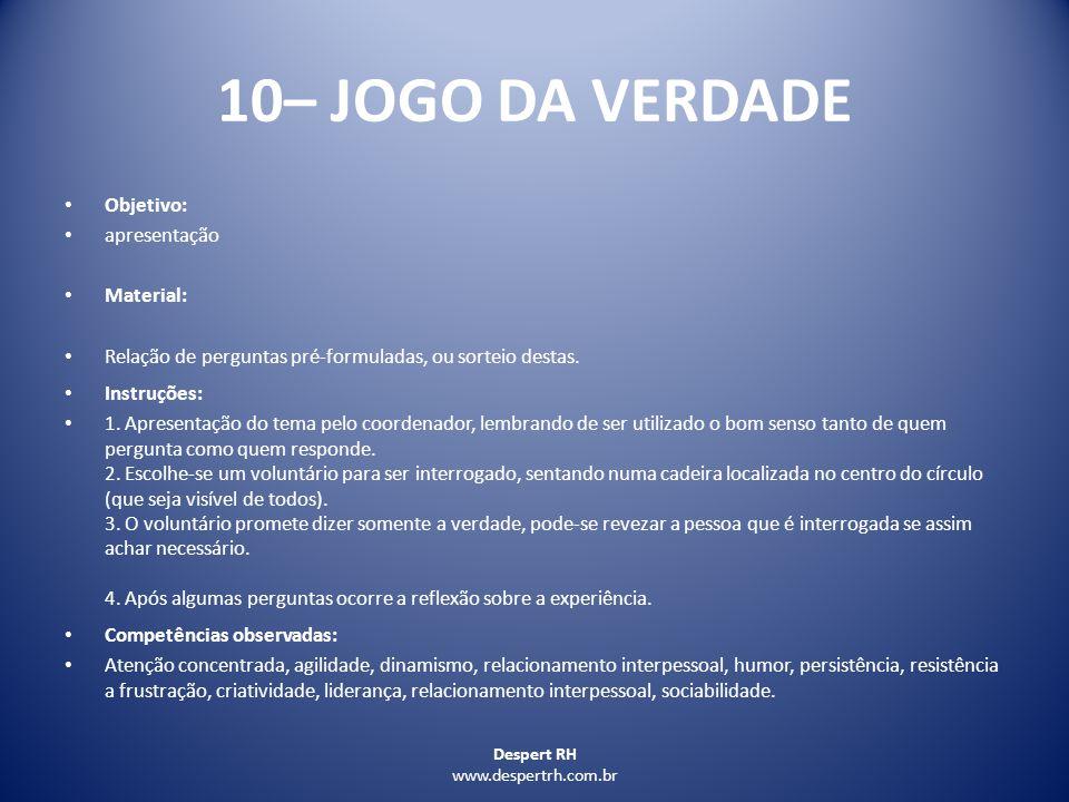 10– JOGO DA VERDADE Objetivo: apresentação Material: