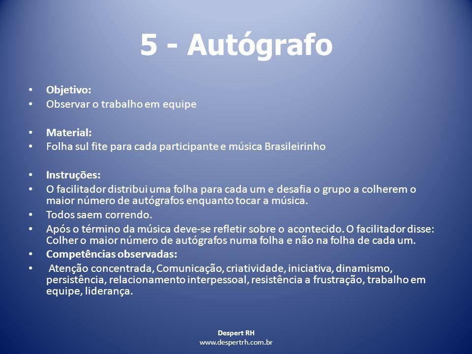 5 - Autógrafo Objetivo: Observar o trabalho em equipe Material: