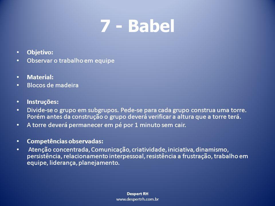 7 - Babel Objetivo: Observar o trabalho em equipe Material: